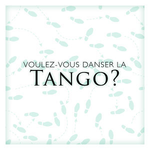 Voulez-vous danser la tango?