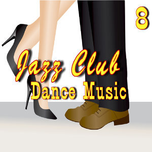 Jazz Club Dance Music, Vol. 8