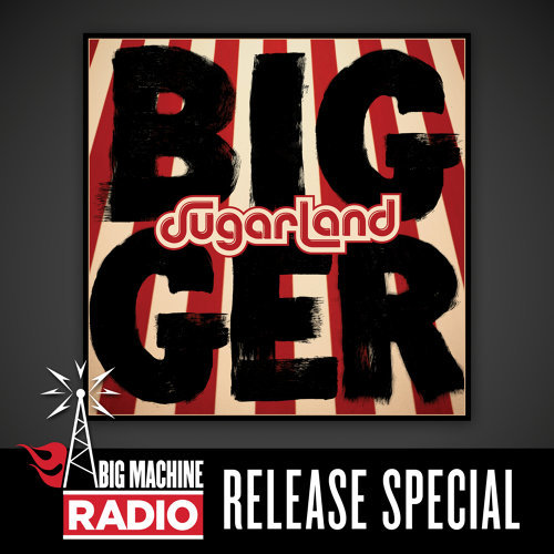 Bigger - Big Machine Radio Release Special