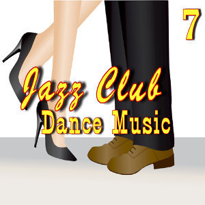 Jazz Club Dance Music, Vol. 7
