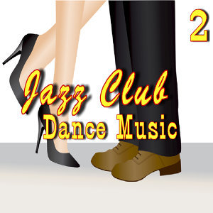 Jazz Club Dance Music, Vol. 2