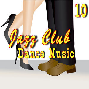 Jazz Club Dance Music, Vol. 10