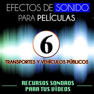 Efectos de Sonido para Películas. Recursos Sonoros para Tus Videos Vol. 6 Transportes y Vehículos Públicos