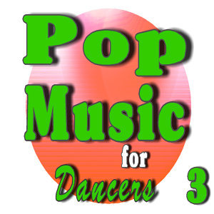 Pop Music for Dancers, Vol. 3 (Instrumental)
