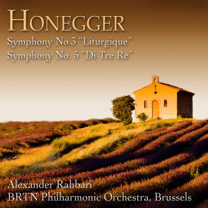 "Honegger: Symphony No. 3, ""Liturgique"" & Symphony No. 5, ""Di tre re"""