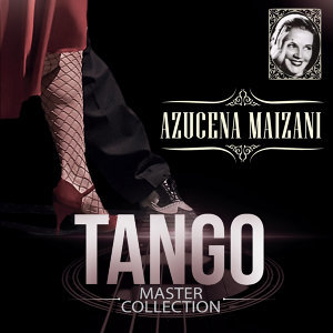 Azucena Maizani Tango Master Collection