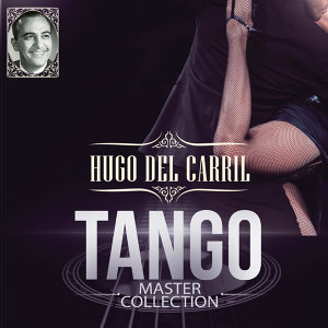 Hugo Del Carril Tango Master Collection
