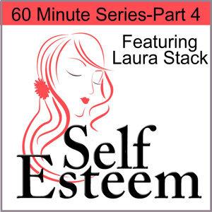 Self-Esteem in 60 Minutes, Pt. 4
