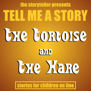Tell Me a Story: The Tortoise & The Hare