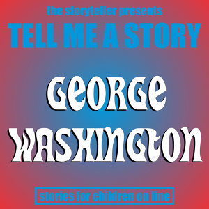 Tell Me a Story: George Washington