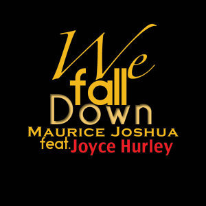 We Fall Down (feat. Joyce Hurley)