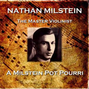 A Milstein Pot Pourri