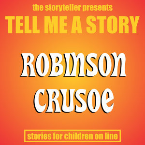 Tell Me a Story: Robinson Crusoe