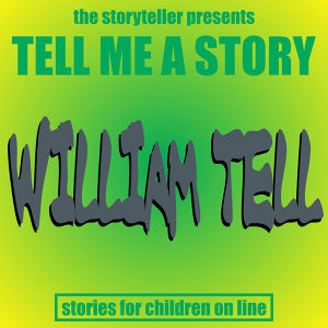 Tell Me a Story: William Tell