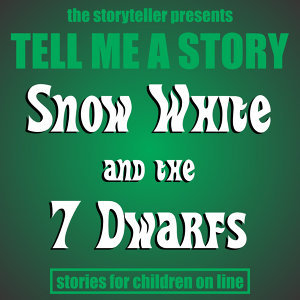 Tell Me a Story: Snow White & The Seven Dwarfs