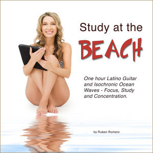 Study at the Beach (One Hour Latino Guitar & Isochronic Ocean Waves for Focus, Study & Concentration)