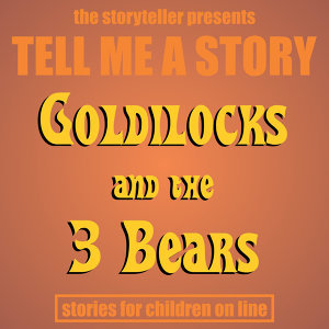 Tell Me a Story: Goldilocks & The Three Bears