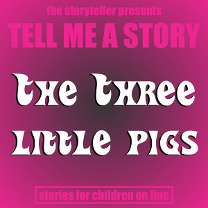 Tell Me a Story: The Three Little Pigs