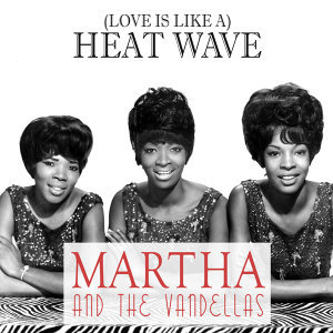 (Love Is Like A) Heat Wave