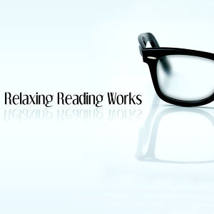 Relaxing Reading Works