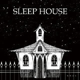 SLEEP HOUSE (SLEEP HOUSE)