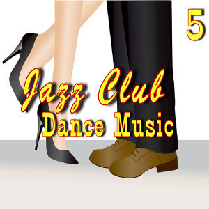 Jazz Club Dance Music, Vol. 5