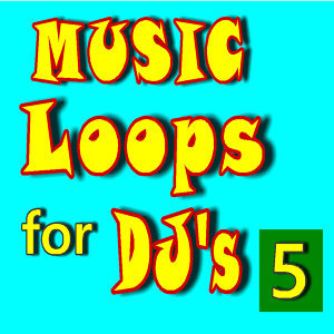 Music Loops for Dj's, Vol. 5