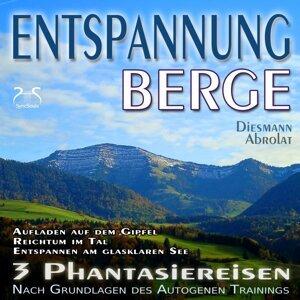 Entspannung Berge - Traumhafte Phantasiereisen und Autogenes Training - Aufstieg auf den Gipfel, Reichtum im Tal, Spaziergang zum Bergsee