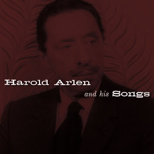Harold Arlen and His Songs