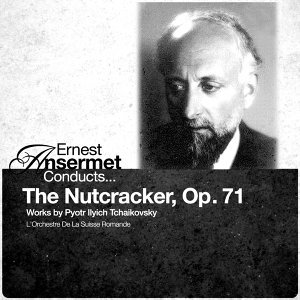 Ernest Asermet Conducts... The Nutcracker, Op. 71