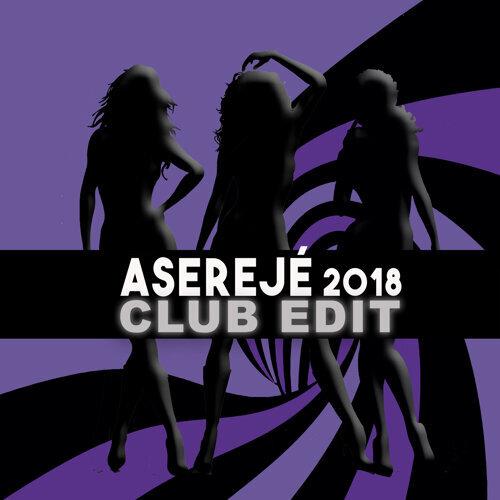 Aserejé (2018 Club Edit)