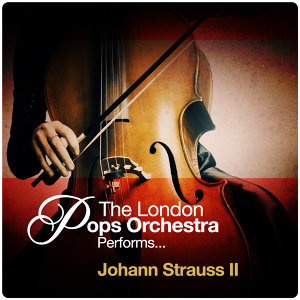 The London Pops Orchestra Performs... Johann Strauss II