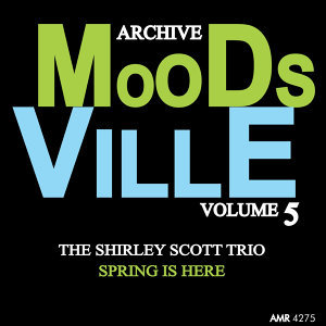 Moodsville Volume 5: Spring Is Here