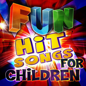 Fun Hit Songs for Children