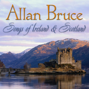 Allan Bruce: Songs of Ireland and Scotland