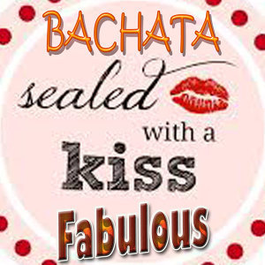 Sealed With a Kiss: Bachata Fabulous