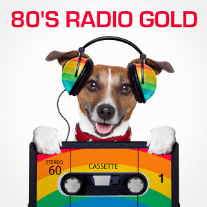80's Radio Gold (The Best of Radio Classics from the Eighties)