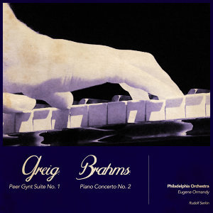 Grieg: Peer Gynt Suite No. 1 - Brahms: Piano Concerto No. 2