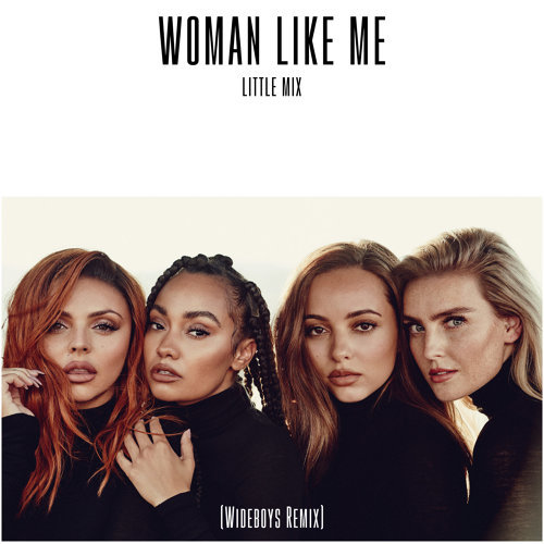 Woman Like Me - Wideboys Remix