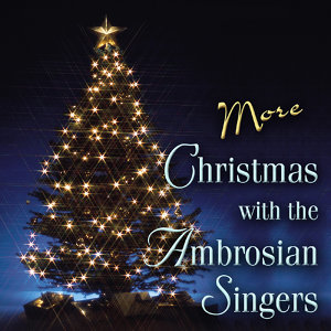 More Christmas with the Ambrosian Singers