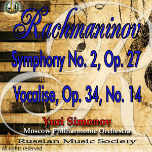 Sergei Rachmaninov: Symphony No. 2 In e Minor, Op. 27 & Vocalise