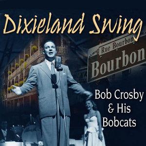 Dixieland Swing: Bob Crosby & His Bobcats