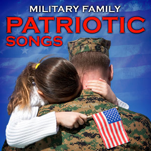 Military Family Patriotic Songs