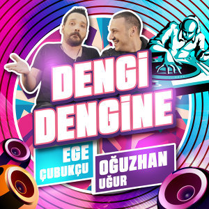 Dengi Dengine (feat. Ege Çubukçu)