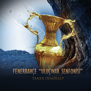 Fenerbahçe Ulu Çınar Senfonisi