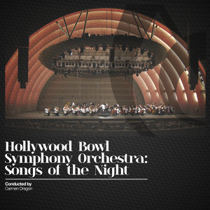 Hollywood Bowl Symphony Orchestra: Songs of the Night