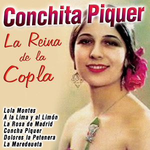 La Reina de la Copla: Conchita Piquer