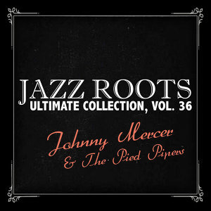 Jazz Roots Ultimate Collection, Vol. 36
