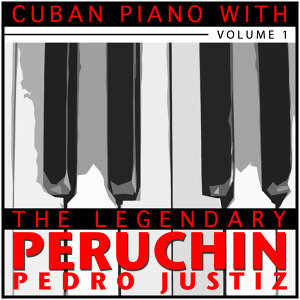 Cuban Piano with the Legendary Perchin, Vol. 1