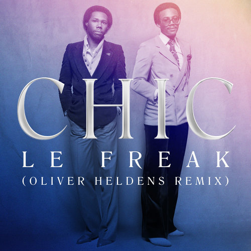 Le Freak - Oliver Heldens Remix